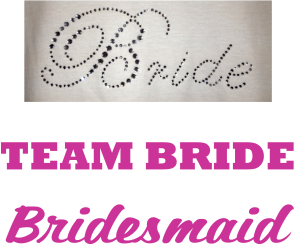 Bride - Team Bride - Bridesmaid